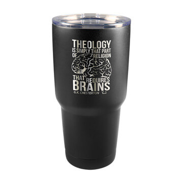 Theology Requires Brains Insulated Tumbler