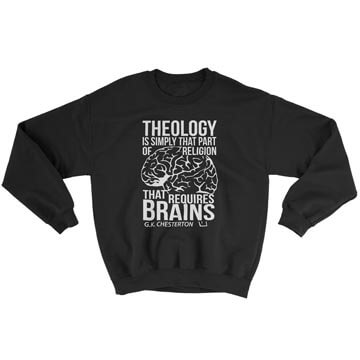 Theology Requires Brains - Crewneck Sweatshirt