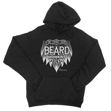 One Cannot Grow a Beard In a Moment of Passion - Hoodie