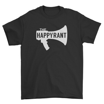 Happy Rant Tee