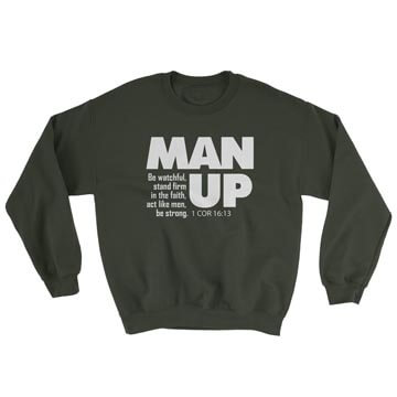 Man Up (1 Cor 16:13) - Crewneck Sweatshirt