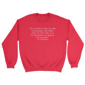 Not the Gospel, but Yourself - Augustine (Text Quote) - Crewneck Sweatshirt