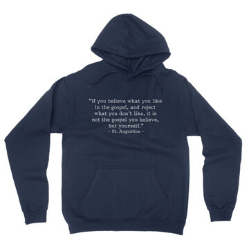 Not the Gospel, but Yourself - Augustine (Text Quote) - Hoodie