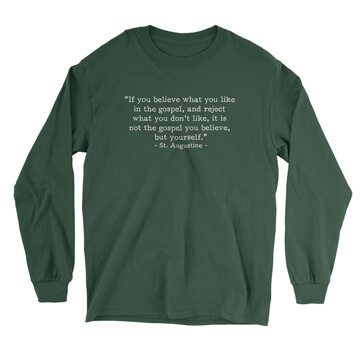Not the Gospel, but Yourself - Augustine (Text Quote) - Long Sleeve Tee