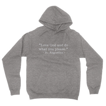 Love God - Augustine (Text Quote) - Hoodie