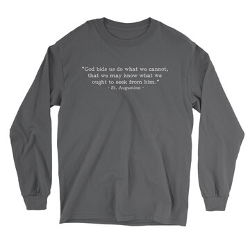 Do What We Cannot - Augustine (Text Quote) - Long Sleeve Tee