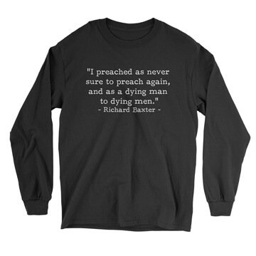 Dying Man to Dying Men - Baxter (Text Quote) - Long Sleeve Tee