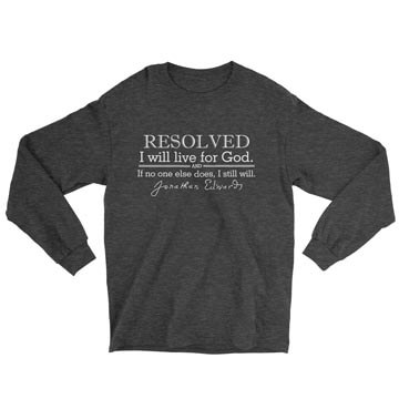 Resolved To Live - Edwards - Long Sleeve Tee