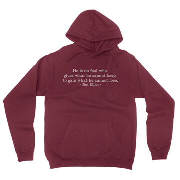 He is No Fool - Jim Elliot (Text Quote) - Hoodie