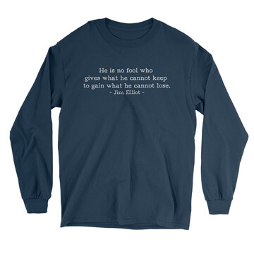 He is No Fool - Jim Elliot (Text Quote) - Long Sleeve Tee