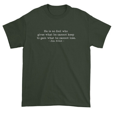 He is No Fool - Jim Elliot (Text Quote) Tee