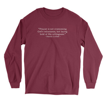 Prayer - Luther (Text Quote) - Long Sleeve Tee