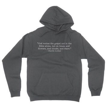 God Writes the Gospel - Luther (Text Quote) - Hoodie