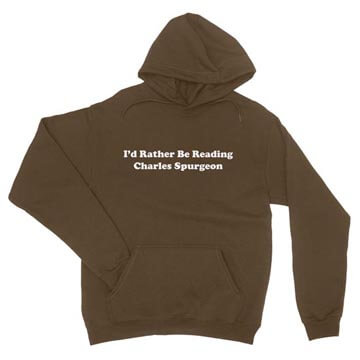 I'd Rather Be Reading Charles Spurgeon - Hoodie