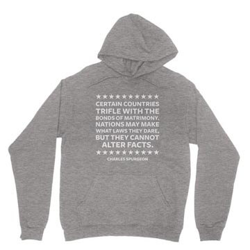 Spurgeon - Nations may make laws but cannot alter facts - Hoodie