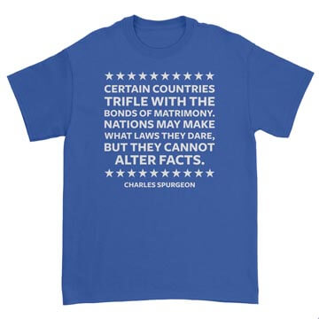 Spurgeon - Nations may make laws but cannot alter facts Tee