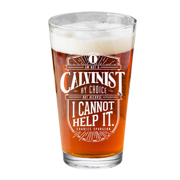 I Am A Calvinist Pint Glass