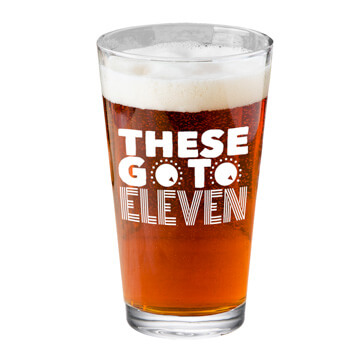 These Go To 11 Pint Glass