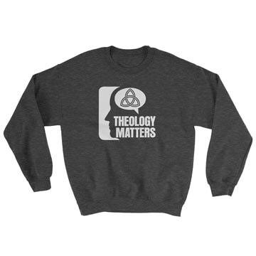 Theology Matters (Think) - Crewneck Sweatshirt
