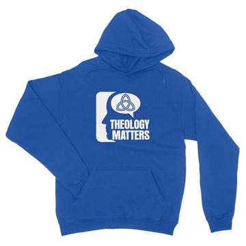 Theology Matters (Think) - Hoodie