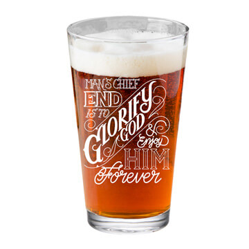 Chief End of Man Pint Glass