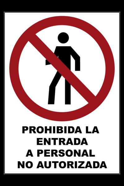 Prohibida la entrada a personal no autorizado