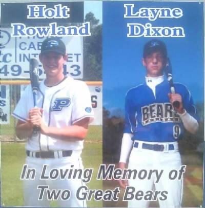 This sign was posted on the concession stand wall prior to the start of the 2011 PCHS baseball season to remind everyone of how special Layne and Holt are to this program.