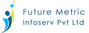 Future Metric Infoserv Pvt Ltd