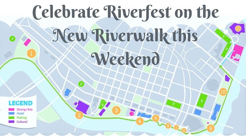 Celebrate Riverfest on the New Riverwalk this Weekend