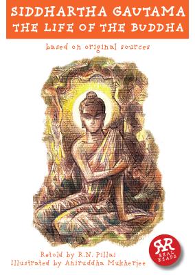 Siddhartha Gautama The Life of the Buddha