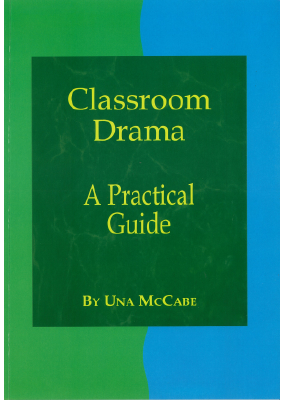 Classroom Drama - A Practical Guide