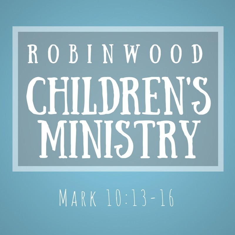 Robinwood Baptist Church - Ministries - Children's Ministry
