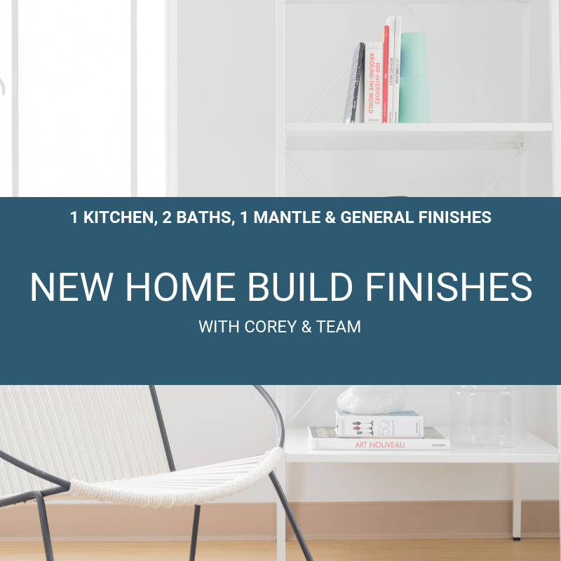 New Home Build Finishes