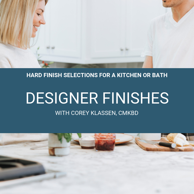 Designer Kitchen or Bath Finishes