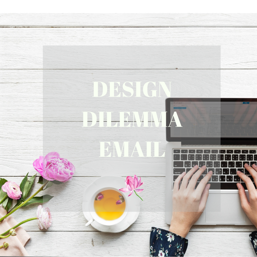 design dilemma email