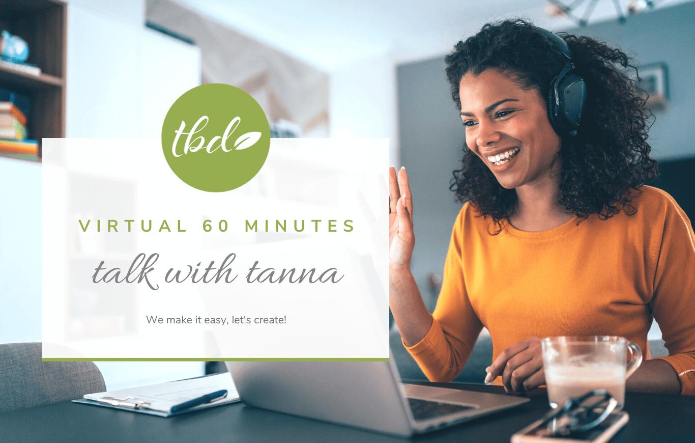 Virtual Talk with Tanna - 60 Minutes