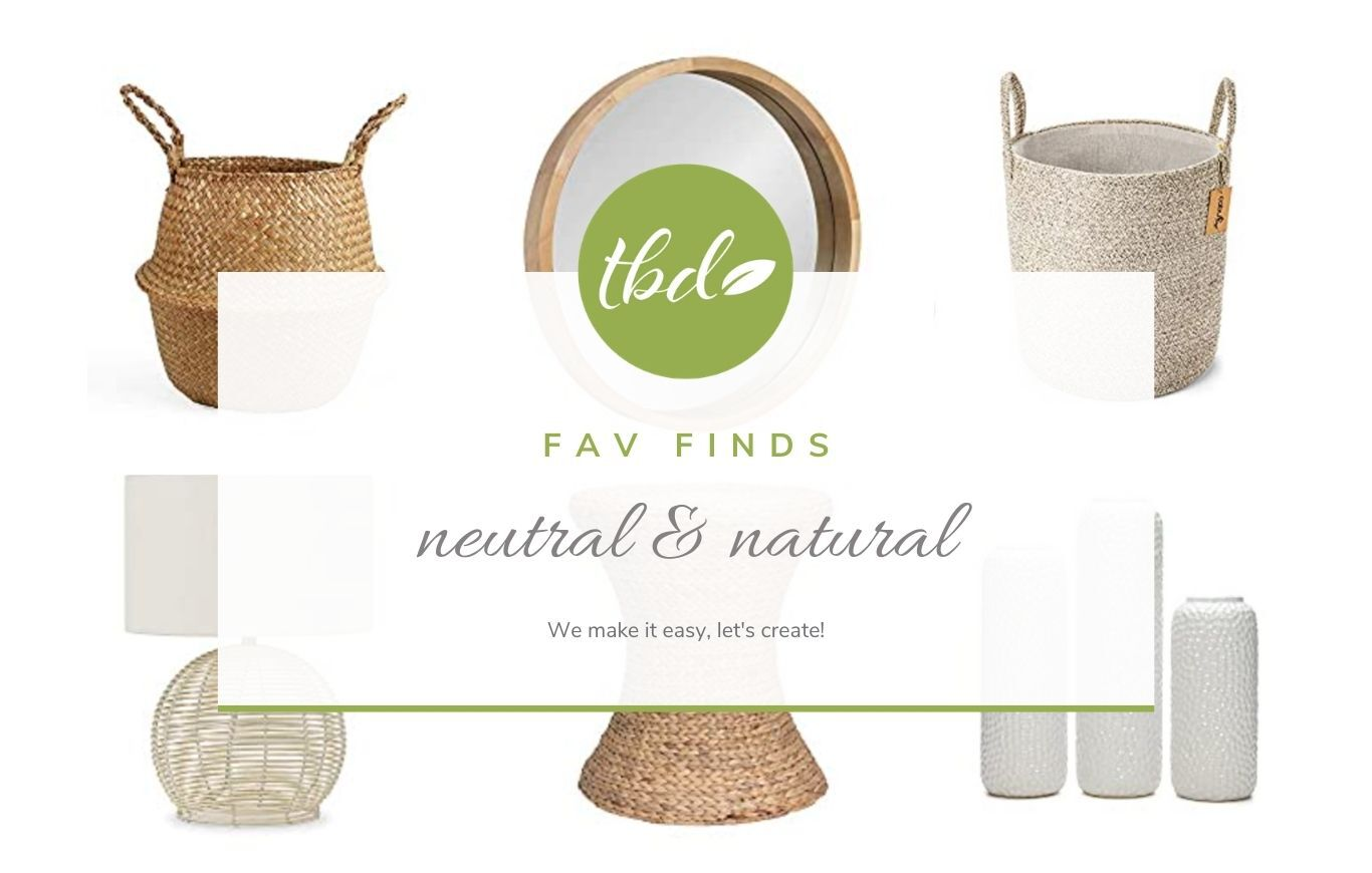 Fav Finds - Neutral & Natural