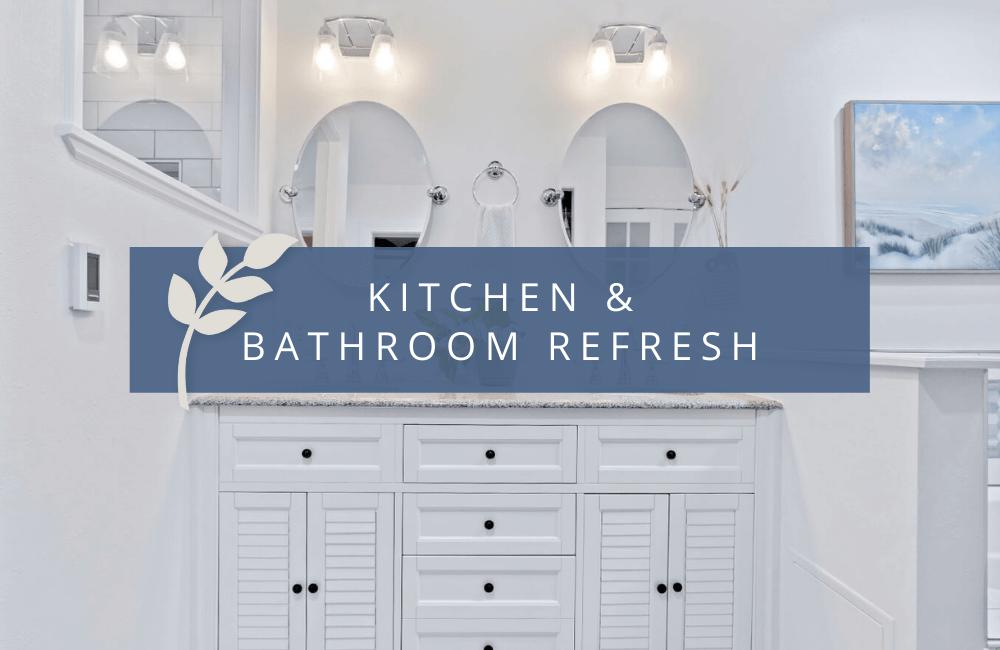 Kitchen & Bath Refresh