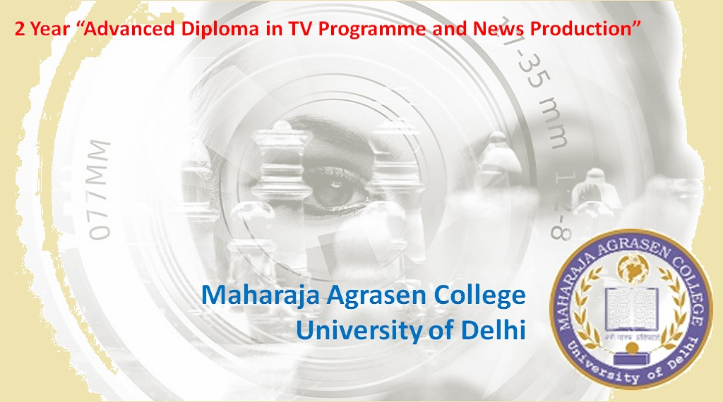 Maharaja Agrasen College, Adv Diploma in TV Programme & News Production