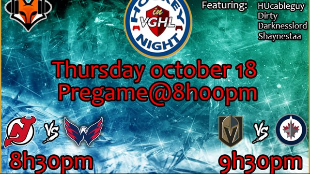 Highlight: Hockey night in VGHL  game 1 Wsh VS NJD Game 2 VGK VS WPG