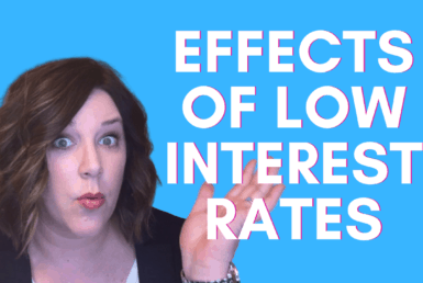 effects of low interest rates
