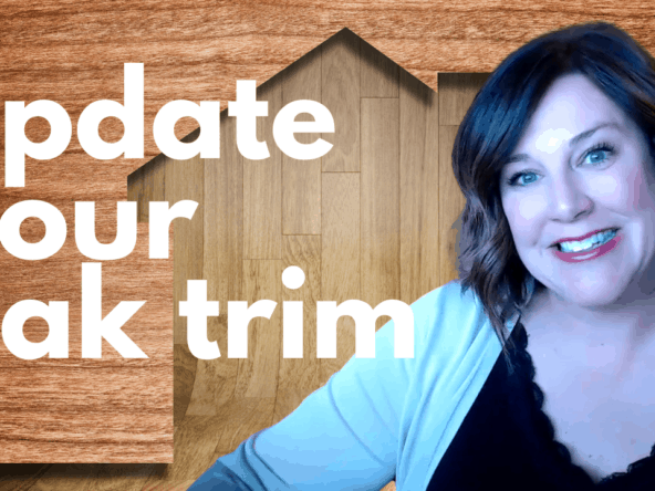 how to update your oak trim on a budget
