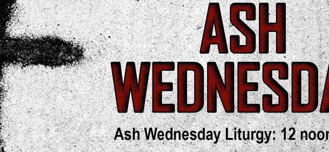Ash Wednesday, February 26