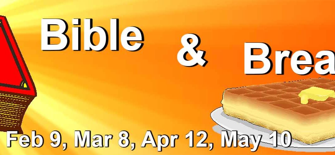 Bible and Breakfast, Feb 9, Mar 8, Apr 12, May 10