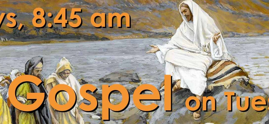 The Gospel on Tuesday, Tuesdays, January 7 to May 19
