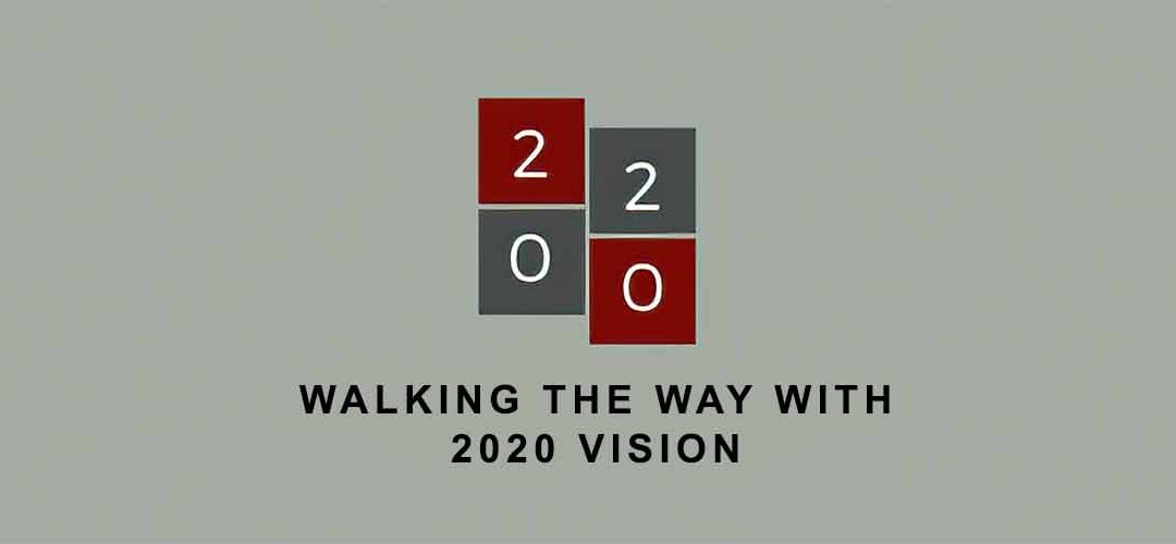 Walking the Way With 2020 Vision
