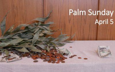 Virtual Worship for Palm Sunday, April 5