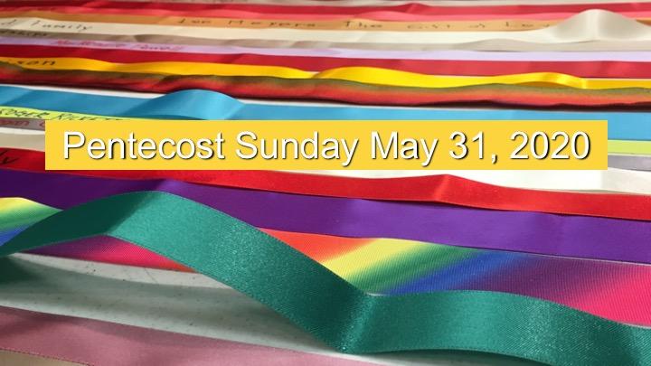 Virtual Worship for Pentecost May 31 2020