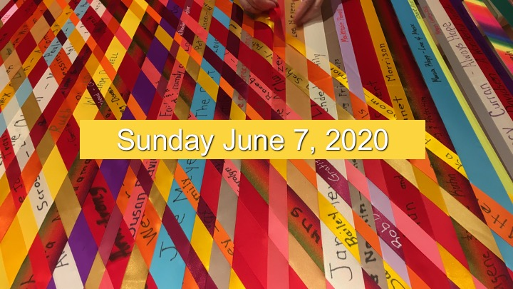 Virtual Worship for June 7 2020