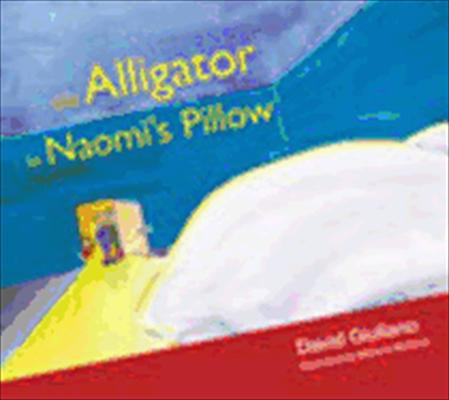 The-Alligator-in-Naomi-s-Pillow-Giuliano-David-9781551455860